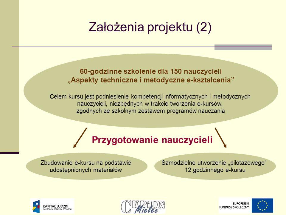 Założenia projektu (2) Przygotowanie nauczycieli