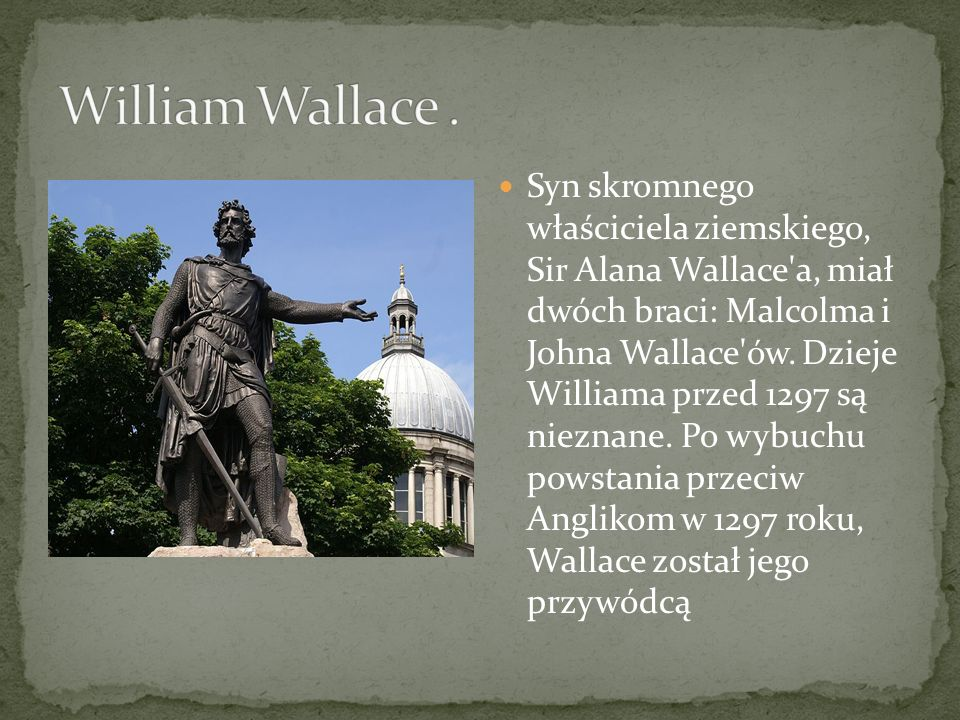 William Wallace .