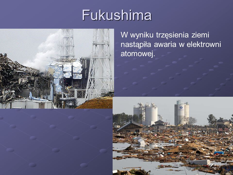 Fukushima W wyniku trzęsienia ziemi nastąpiła awaria w elektrowni atomowej.