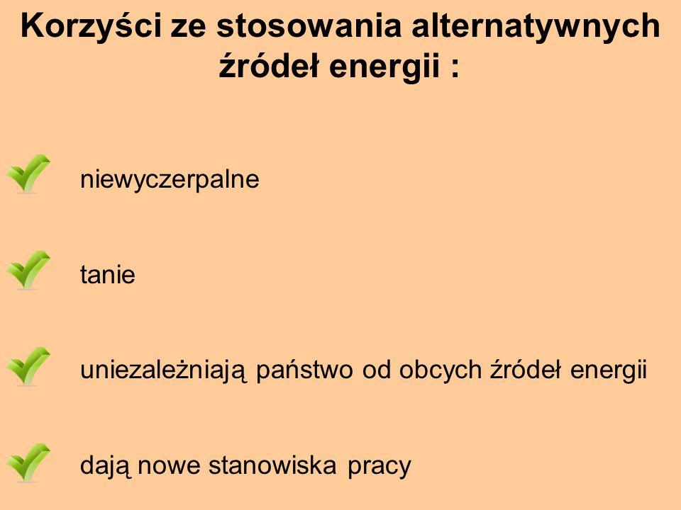 Korzyści ze stosowania alternatywnych źródeł energii :