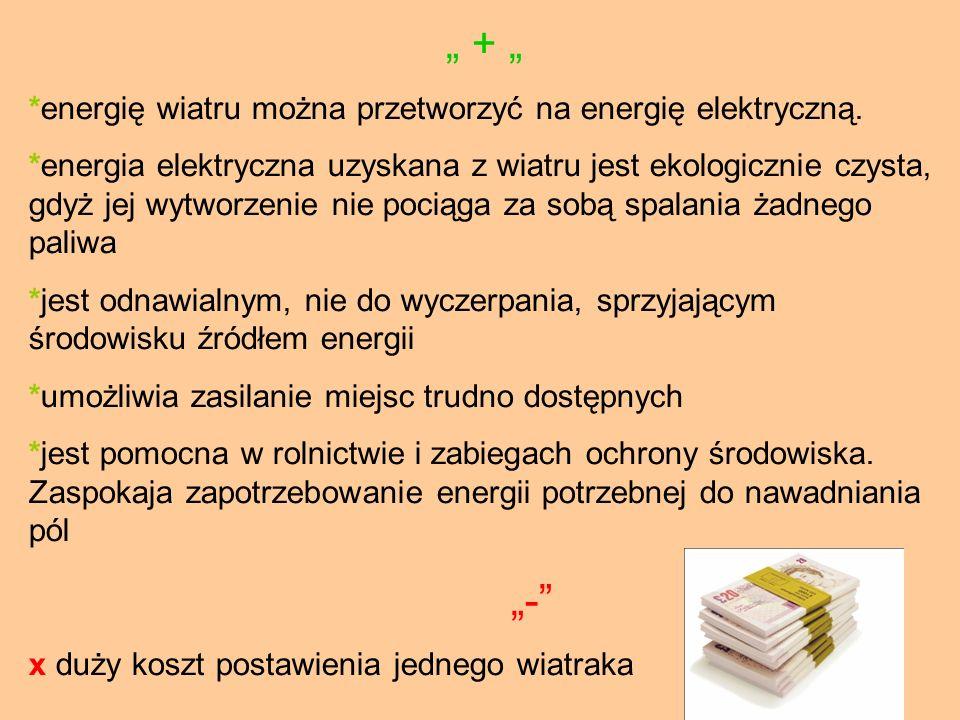 """"""" + """" """"- *energię wiatru można przetworzyć na energię elektryczną."""