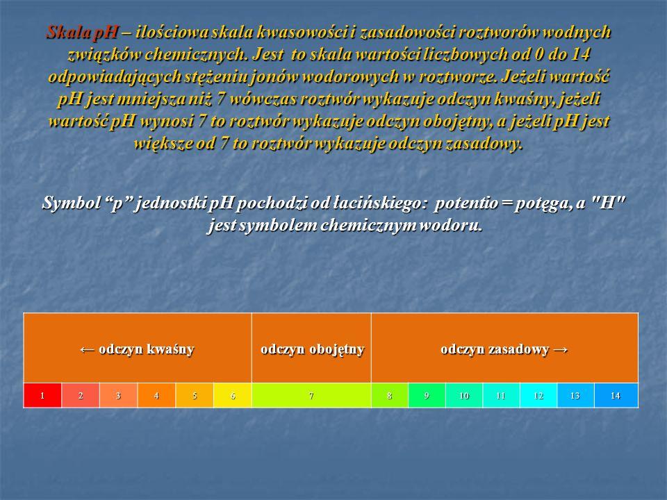 Skala pH – ilościowa skala kwasowości i zasadowości roztworów wodnych związków chemicznych. Jest to skala wartości liczbowych od 0 do 14 odpowiadających stężeniu jonów wodorowych w roztworze. Jeżeli wartość pH jest mniejsza niż 7 wówczas roztwór wykazuje odczyn kwaśny, jeżeli wartość pH wynosi 7 to roztwór wykazuje odczyn obojętny, a jeżeli pH jest większe od 7 to roztwór wykazuje odczyn zasadowy.
