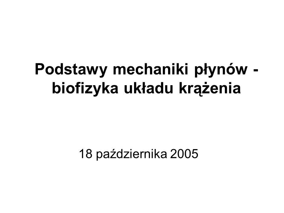 Podstawy mechaniki płynów - biofizyka układu krążenia