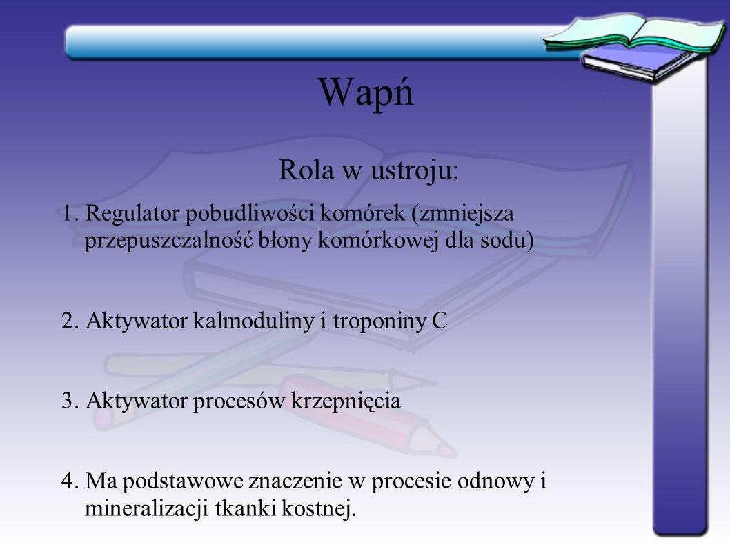 Wapń Rola w ustroju: 1. Regulator pobudliwości komórek (zmniejsza przepuszczalność błony komórkowej dla sodu)
