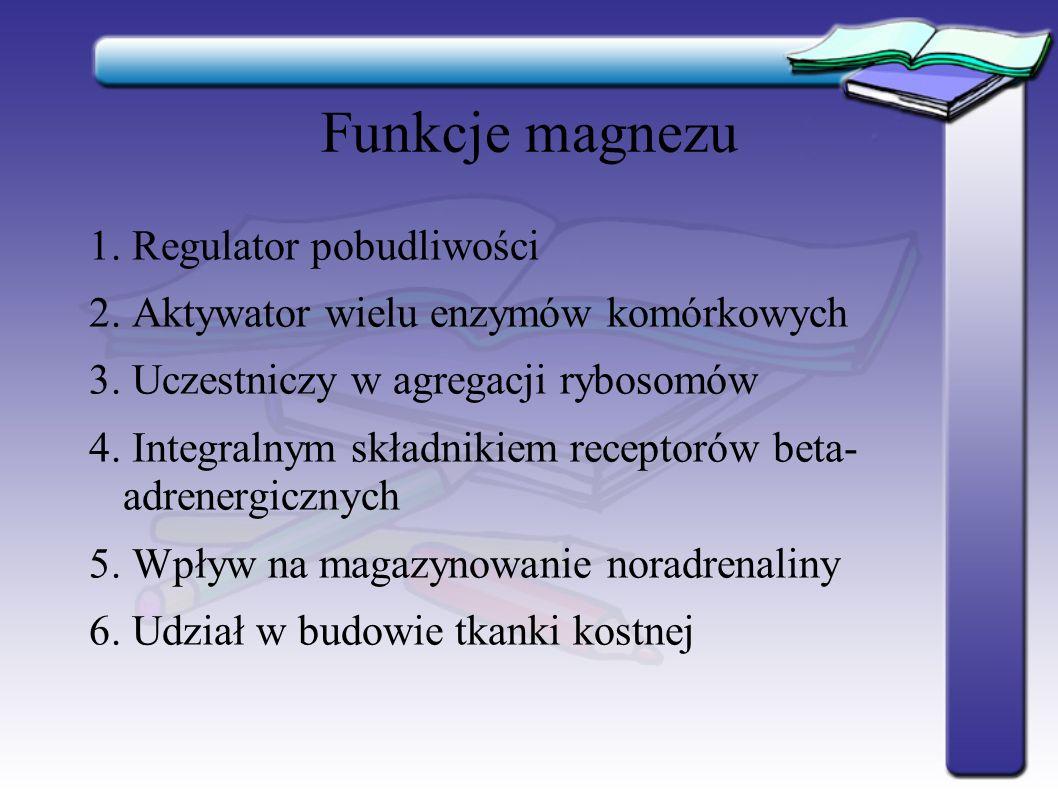 Funkcje magnezu 1. Regulator pobudliwości