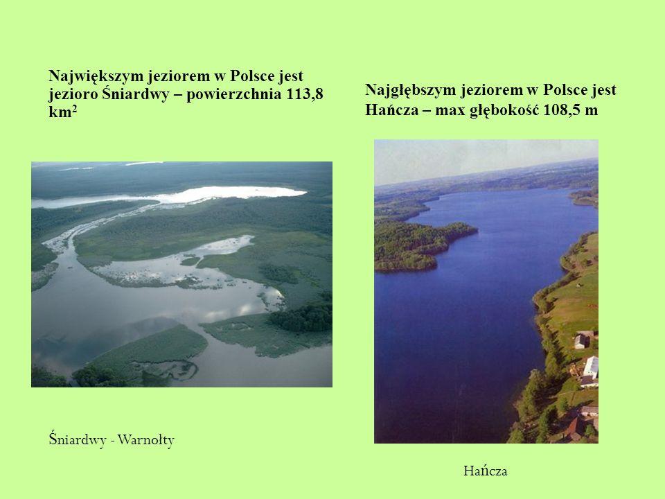 Największym jeziorem w Polsce jest jezioro Śniardwy – powierzchnia 113,8 km2