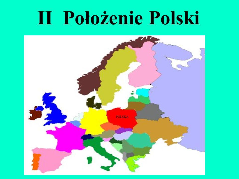 II Położenie Polski POLSKA