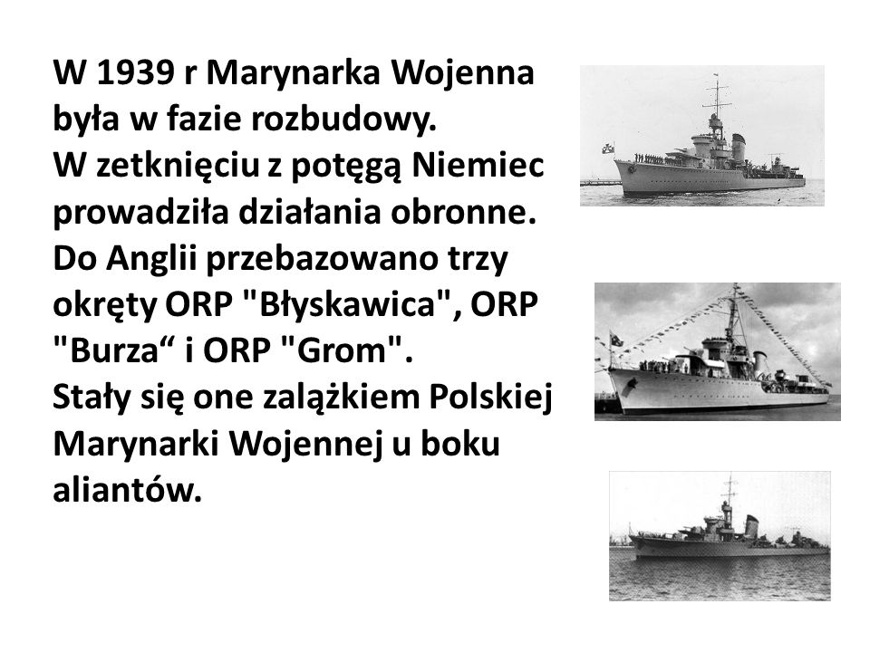 W 1939 r Marynarka Wojenna była w fazie rozbudowy.