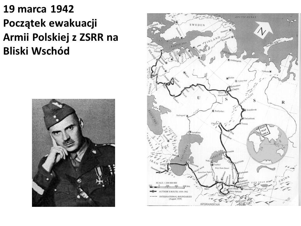 19 marca 1942 Początek ewakuacji Armii Polskiej z ZSRR na Bliski Wschód