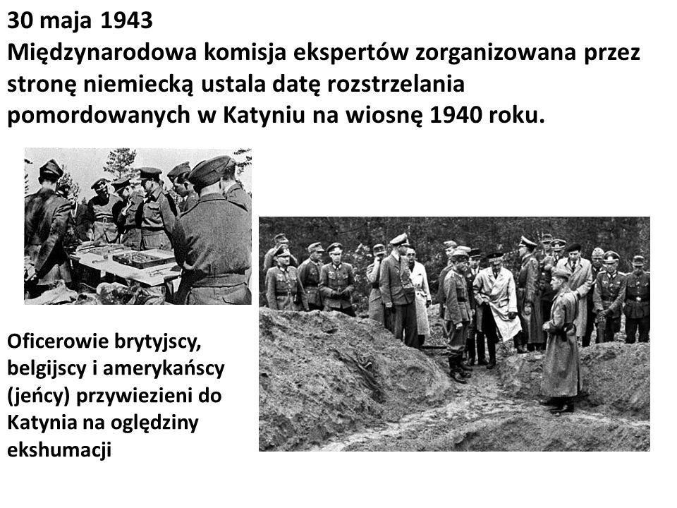 30 maja 1943 Międzynarodowa komisja ekspertów zorganizowana przez stronę niemiecką ustala datę rozstrzelania pomordowanych w Katyniu na wiosnę 1940 roku.