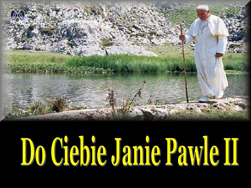 Do Ciebie Janie Pawle II