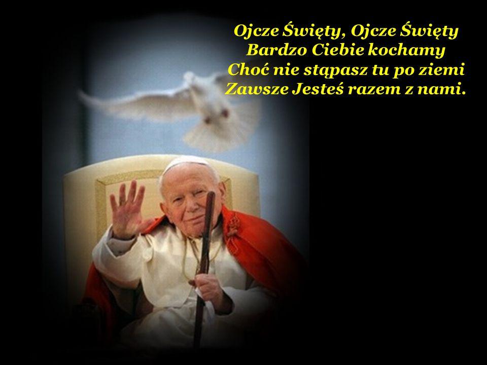 Ojcze Święty, Ojcze Święty Bardzo Ciebie kochamy