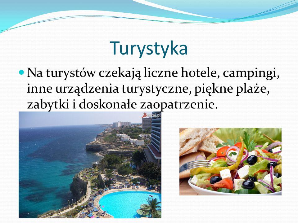 Turystyka Na turystów czekają liczne hotele, campingi, inne urządzenia turystyczne, piękne plaże, zabytki i doskonałe zaopatrzenie.