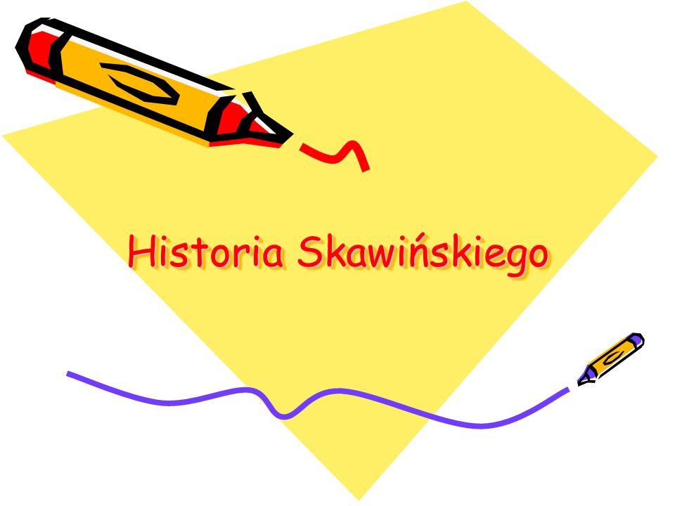 Historia Skawińskiego