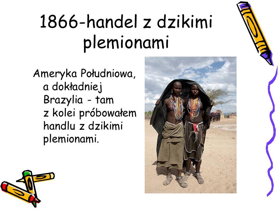 1866-handel z dzikimi plemionami