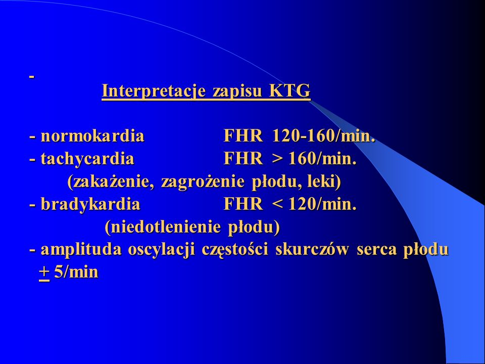 Interpretacje zapisu KTG - normokardia FHR 120-160/min.