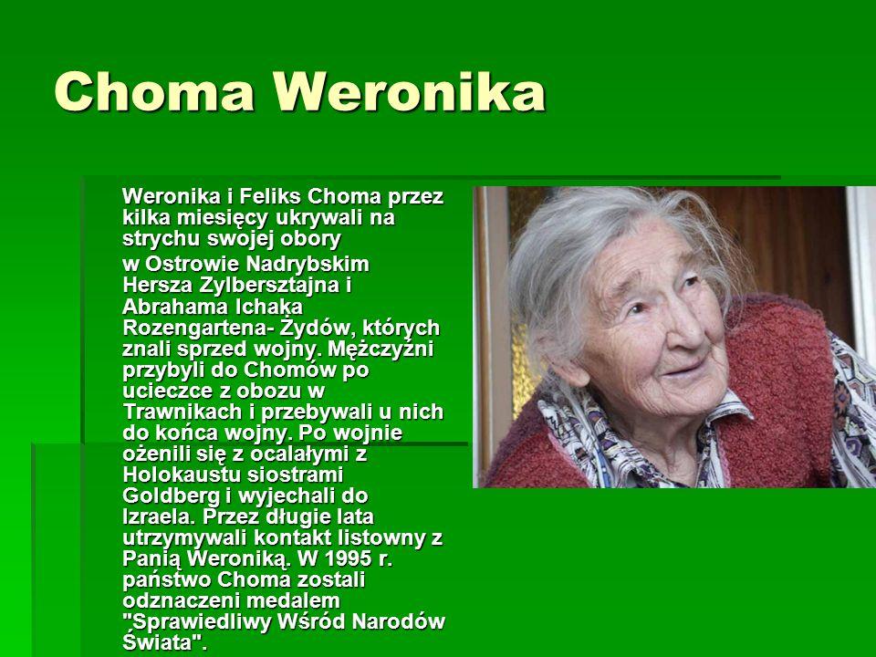 Choma Weronika Weronika i Feliks Choma przez kilka miesięcy ukrywali na strychu swojej obory.