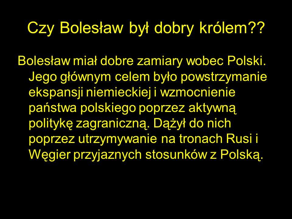 Czy Bolesław był dobry królem