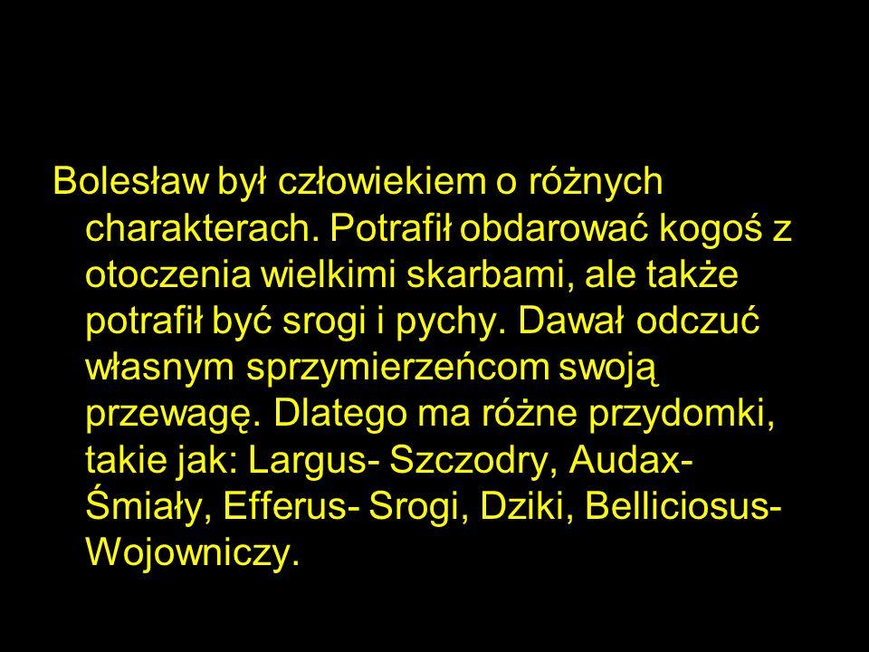 Bolesław był człowiekiem o różnych charakterach