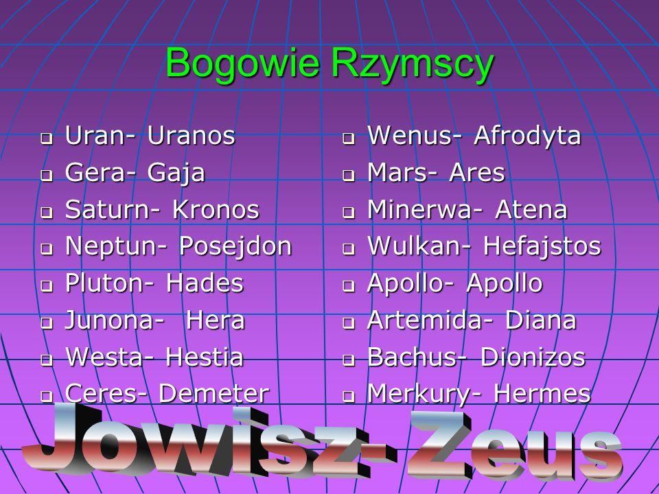 Bogowie Rzymscy Uran- Uranos Gera- Gaja Saturn- Kronos
