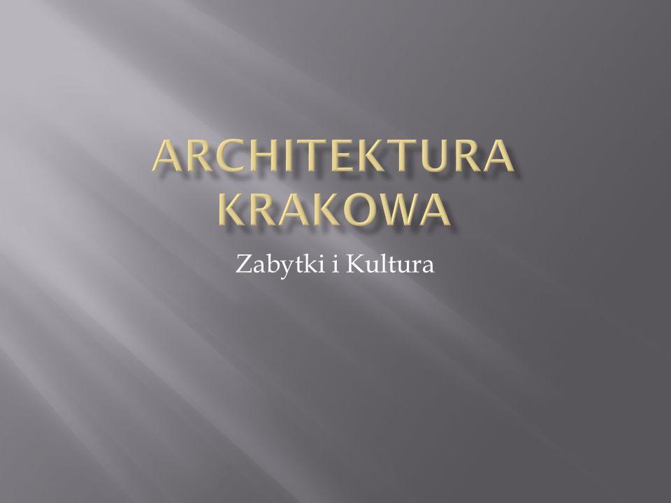 Architektura krakowA Zabytki i Kultura