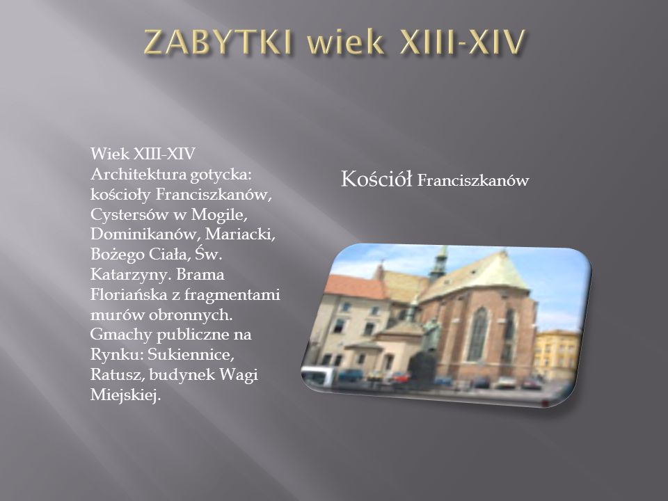 ZABYTKI wiek XIII-XIV Kościół Franciszkanów