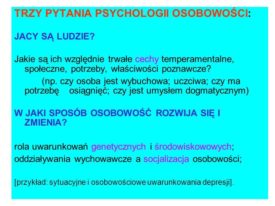 TRZY PYTANIA PSYCHOLOGII OSOBOWOŚCI: