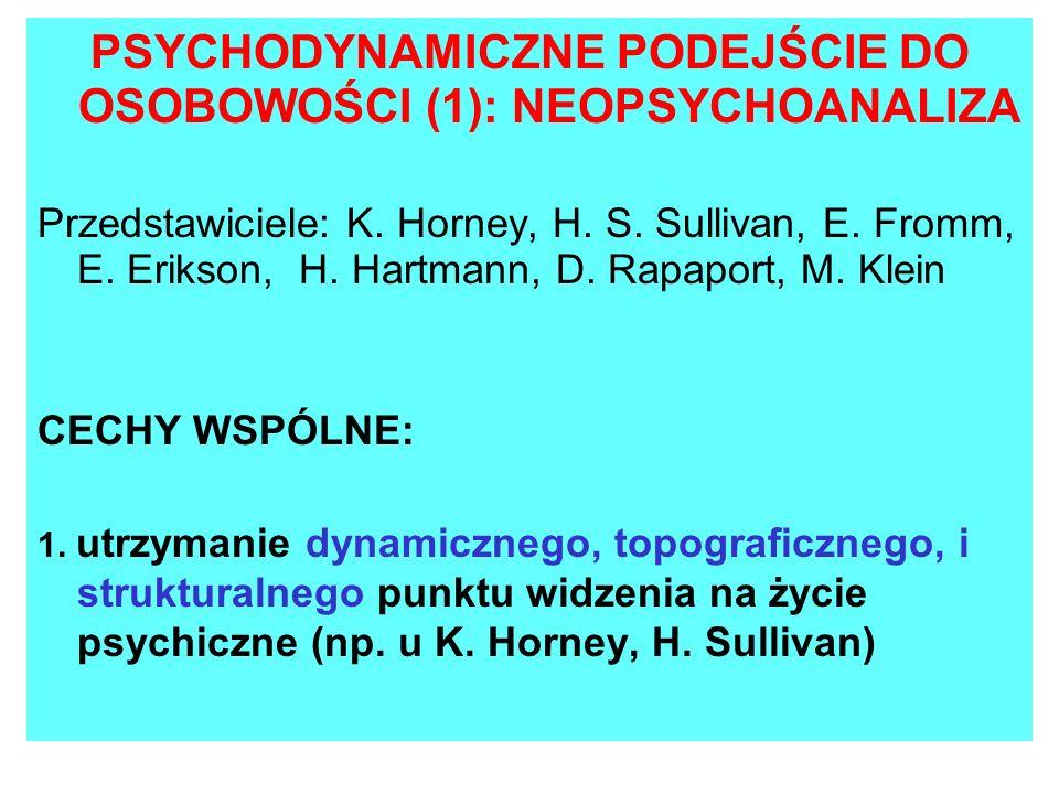 PSYCHODYNAMICZNE PODEJŚCIE DO OSOBOWOŚCI (1): NEOPSYCHOANALIZA