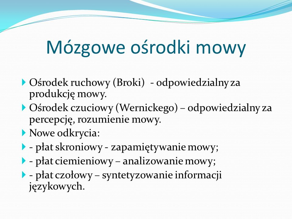 Mózgowe ośrodki mowy Ośrodek ruchowy (Broki) - odpowiedzialny za produkcję mowy.