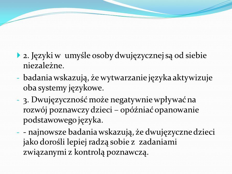 2. Języki w umyśle osoby dwujęzycznej są od siebie niezależne.