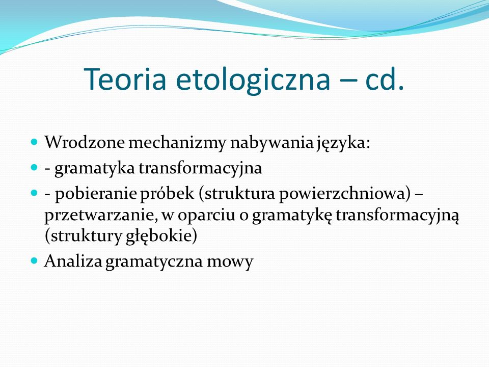 Teoria etologiczna – cd.