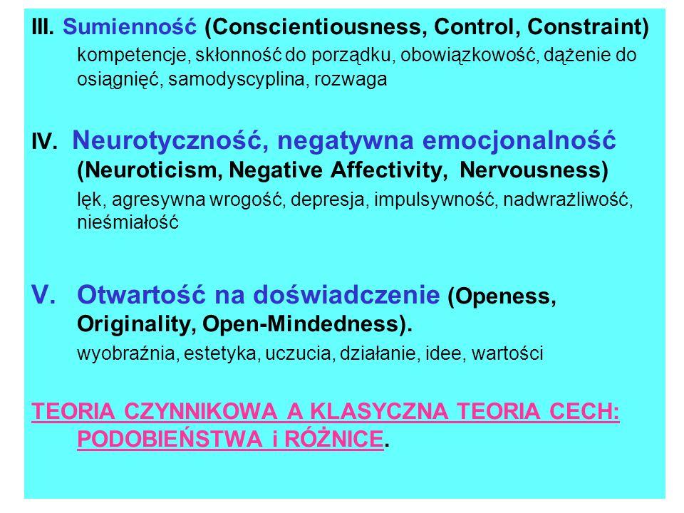 Otwartość na doświadczenie (Openess, Originality, Open-Mindedness).