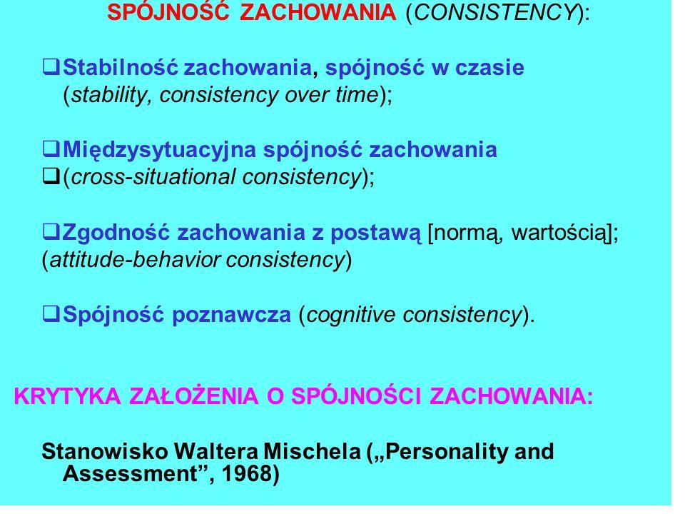 SPÓJNOŚĆ ZACHOWANIA (CONSISTENCY):