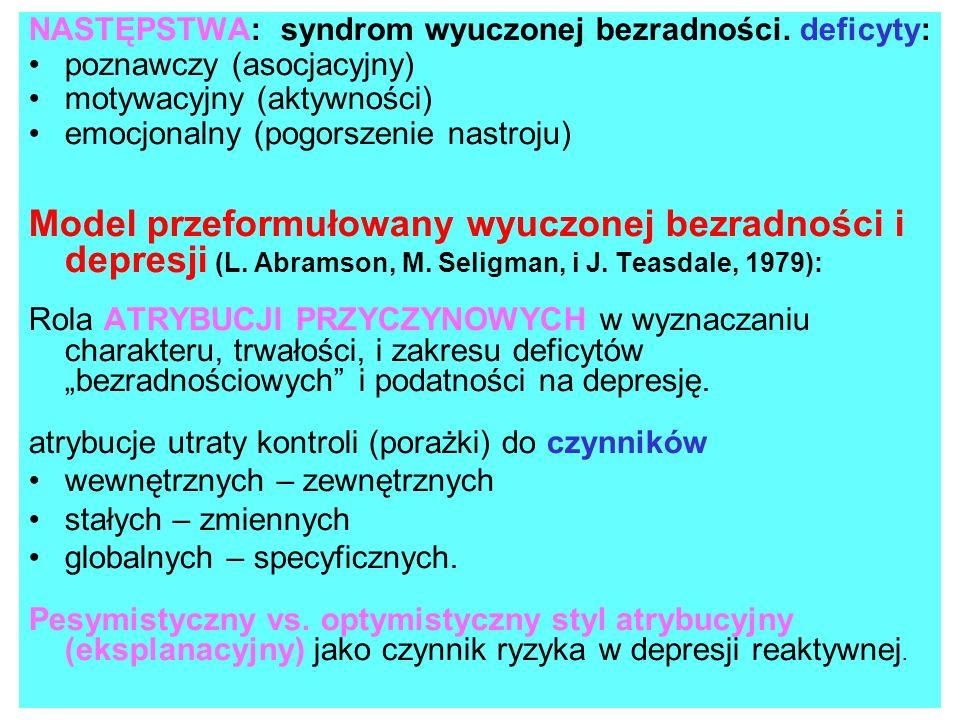 NASTĘPSTWA: syndrom wyuczonej bezradności. deficyty: