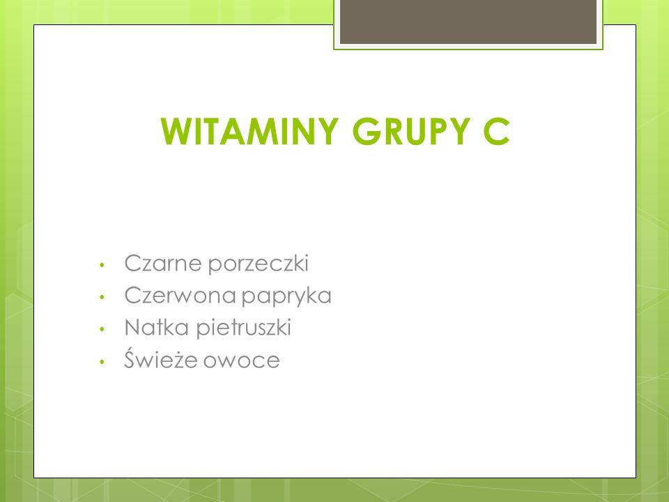 WITAMINY GRUPY C Czarne porzeczki Czerwona papryka Natka pietruszki