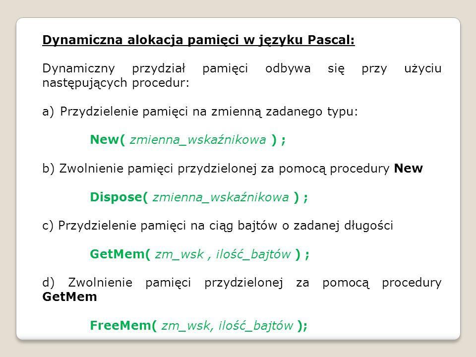 Dynamiczna alokacja pamięci w języku Pascal: