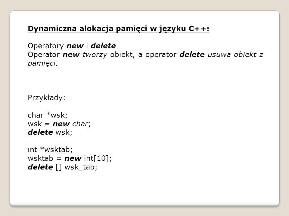 Dynamiczna alokacja pamięci w języku C++: