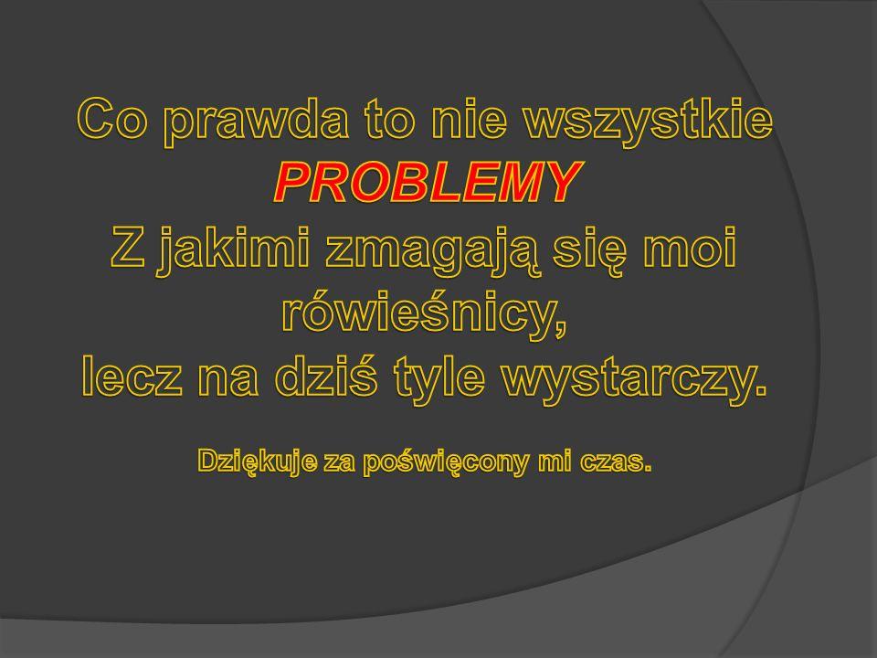Co prawda to nie wszystkie PROBLEMY