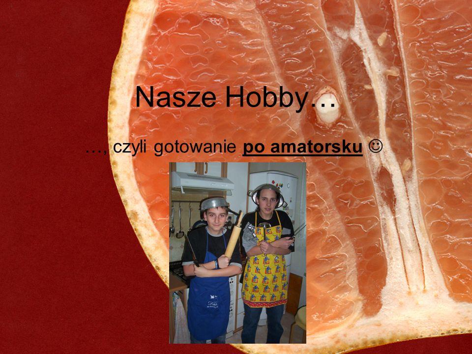 …, czyli gotowanie po amatorsku 