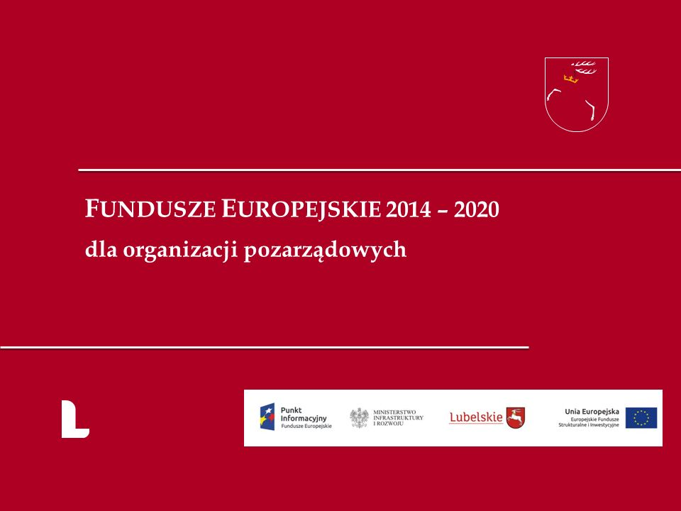 FUNDUSZE EUROPEJSKIE 2014 – 2020