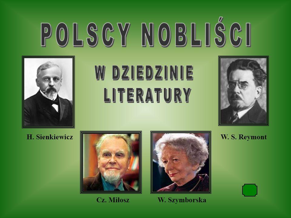 POLSCY NOBLIŚCI W DZIEDZINIE LITERATURY H. Sienkiewicz W. S. Reymont