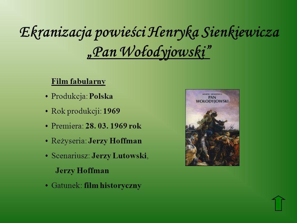 """Ekranizacja powieści Henryka Sienkiewicza """"Pan Wołodyjowski"""