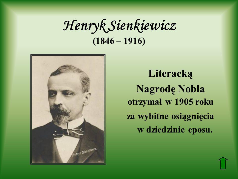 Henryk Sienkiewicz (1846 – 1916)