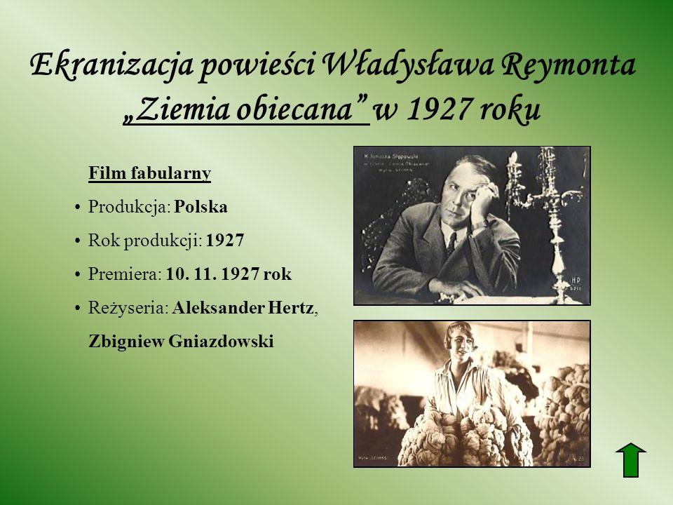 """Ekranizacja powieści Władysława Reymonta """"Ziemia obiecana w 1927 roku"""