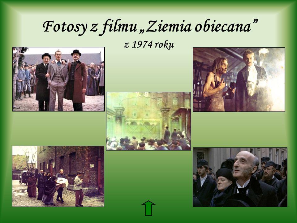 """Fotosy z filmu """"Ziemia obiecana z 1974 roku"""