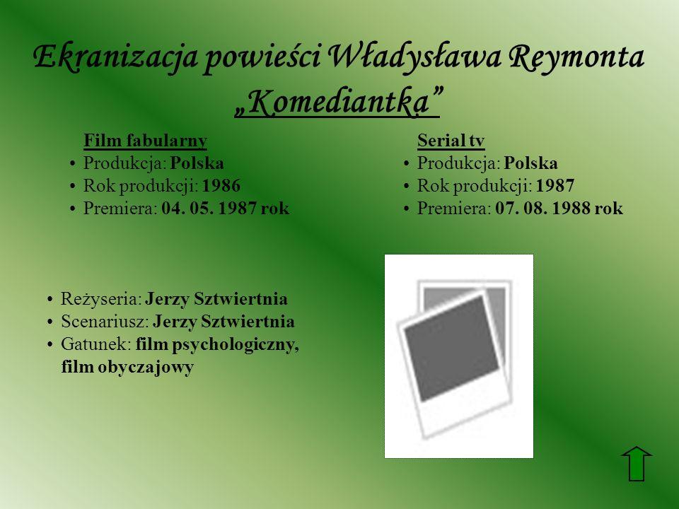 """Ekranizacja powieści Władysława Reymonta """"Komediantka"""