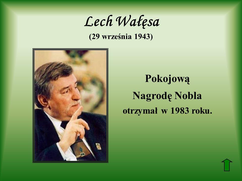 Lech Wałęsa (29 września 1943)