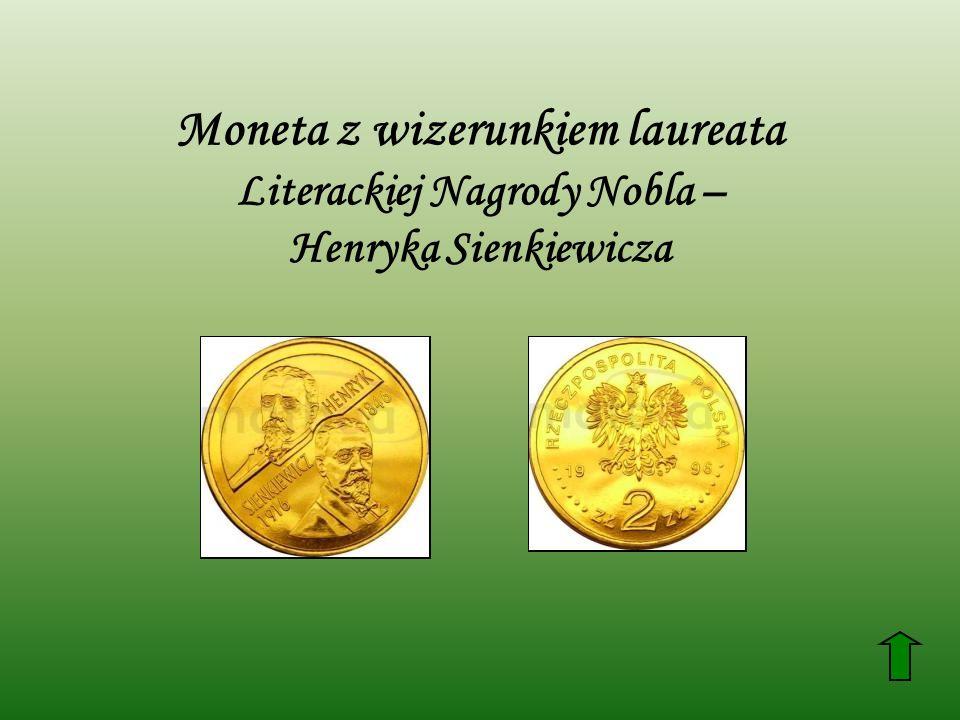 Moneta z wizerunkiem laureata Literackiej Nagrody Nobla – Henryka Sienkiewicza