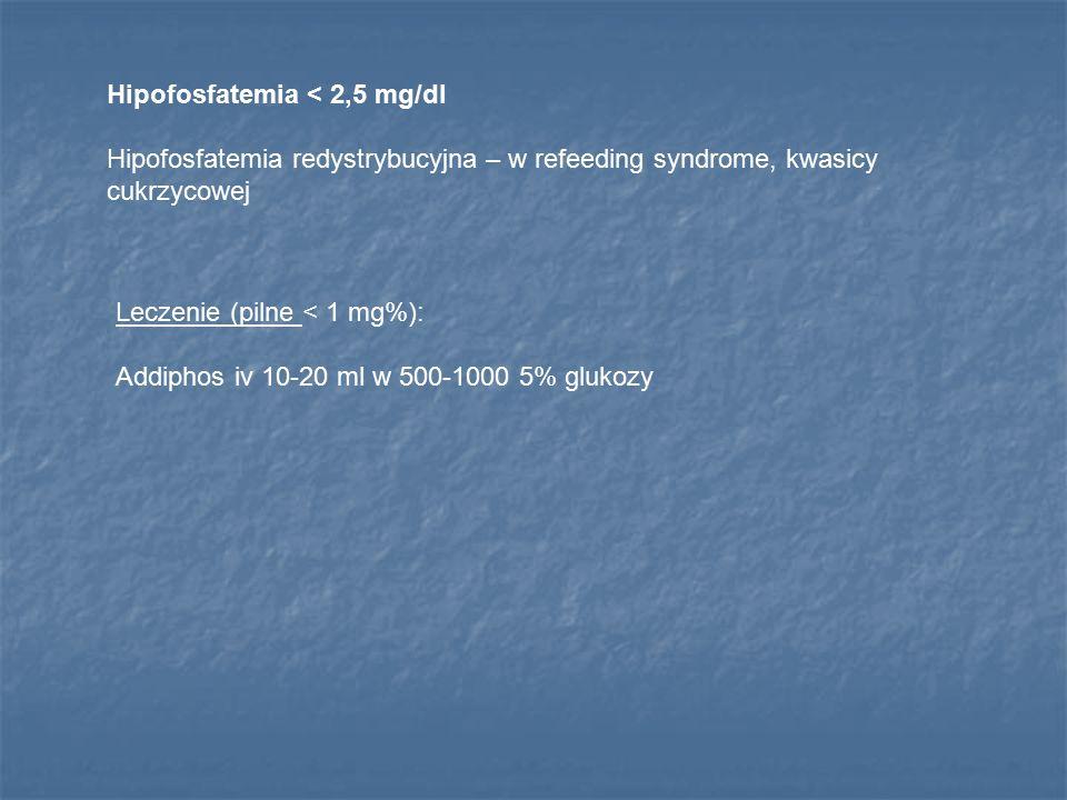 Hipofosfatemia < 2,5 mg/dl