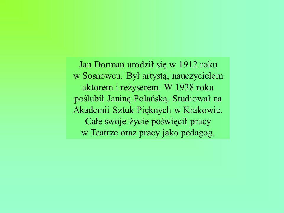Jan Dorman urodził się w 1912 roku w Sosnowcu